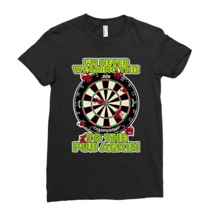 Funny Darts I'm Never Wearing, Ideal Gift Or Birthday Present. Ladies Fitted T-shirt Designed By H4syim