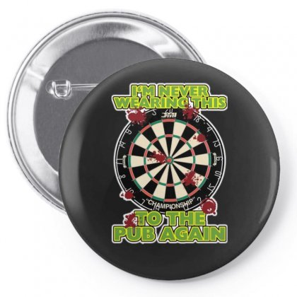 Funny Darts I'm Never Wearing, Ideal Gift Or Birthday Present. Pin-back Button Designed By H4syim
