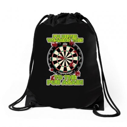 Funny Darts I'm Never Wearing, Ideal Gift Or Birthday Present. Drawstring Bags Designed By H4syim