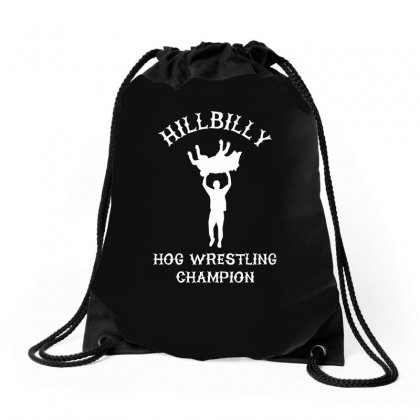 Hillbilly Hog Wrestling Champ  Funny  Comic Wrestling Redneck Drawstring Bags Designed By H4syim