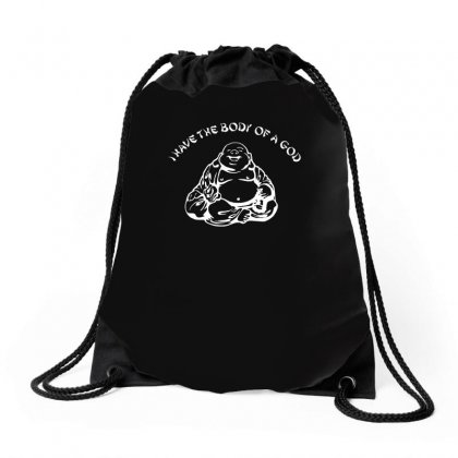 I Have The Body Of A God Funny Buddha Budda Banter Fat Food Drawstring Bags Designed By H4syim