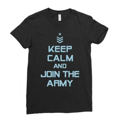 Keep Calm And Join The Army Tshirt Ladies Fitted T-shirt Designed By Hung