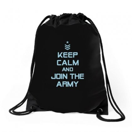 Keep Calm And Join The Army Tshirt Drawstring Bags Designed By Hung