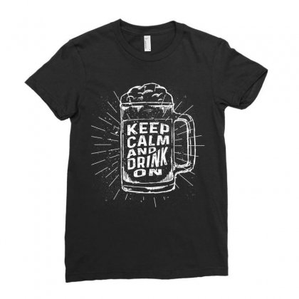 Keep Calm And Drink On Tshirt Ladies Fitted T-shirt Designed By Hung