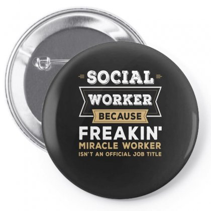 Social Worker Because Freaking Miracle Worker Tshirt Pin-back Button Designed By Hung