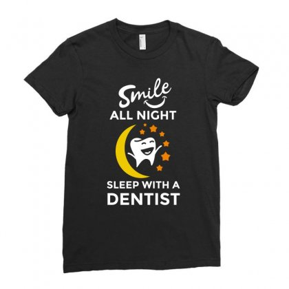 Smile All Night With A Dentist Tshirt Ladies Fitted T-shirt Designed By Hung