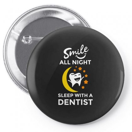 Smile All Night With A Dentist Tshirt Pin-back Button Designed By Hung