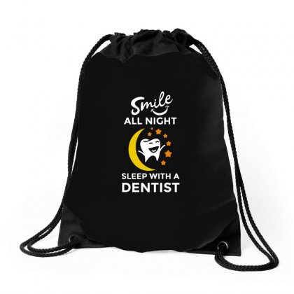 Smile All Night With A Dentist Tshirt Drawstring Bags Designed By Hung
