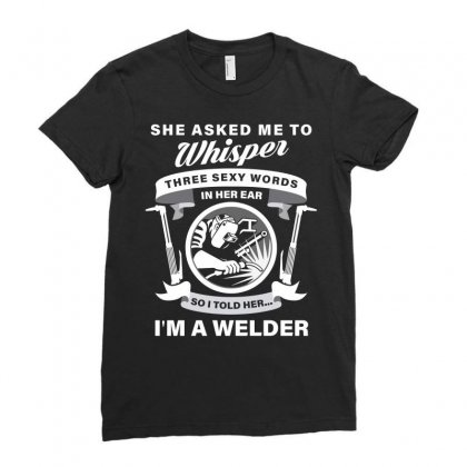 She Asked Me To Whisper Three Sexy Words In Her Ear So I Told Her I Am Ladies Fitted T-shirt Designed By Hung