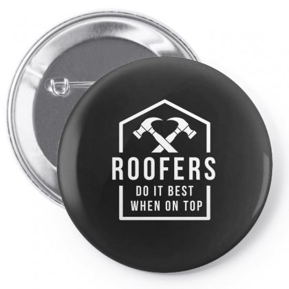Roofers Do It Best When On Top Tshirt Pin-back Button Designed By Hung