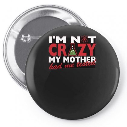Im Not Insane, Ideal Birthday Gift Or Present Pin-back Button Designed By H4syim