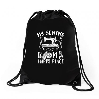 My Sewing Room Is My Happy Place Tshirt Drawstring Bags Designed By Hung