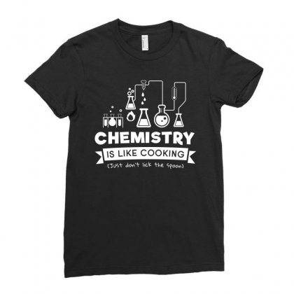Chemistry Is Like Cooking Just Dont Lick The Spoon Tshirt Ladies Fitted T-shirt Designed By Hung