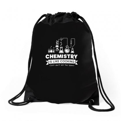 Chemistry Is Like Cooking Just Dont Lick The Spoon Tshirt Drawstring Bags Designed By Hung