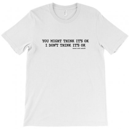 You Might Think It's Ok Stand With Schiff T-shirt Designed By Nurbetulk