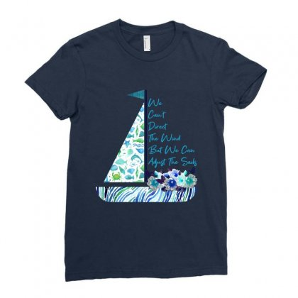 We Can't Direct The Wind But We Can Adjust The Sails Ladies Fitted T-shirt Designed By Nurbetulk