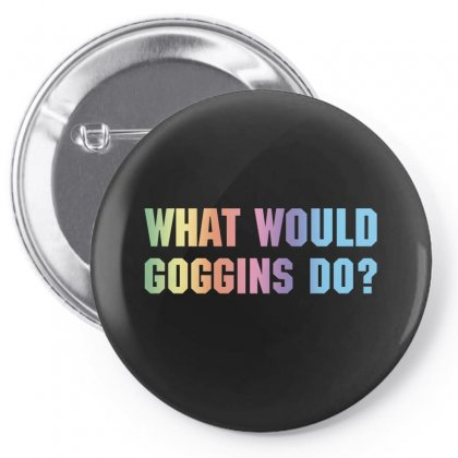 What Would Goggins Do Pin-back Button Designed By Sengul