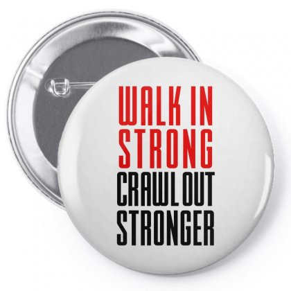 Walk In Strong Crawl Out Stronger (black) Pin-back Button Designed By Redberries