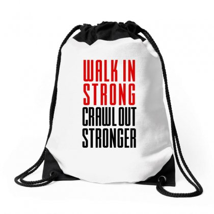 Walk In Strong Crawl Out Stronger (black) Drawstring Bags Designed By Redberries