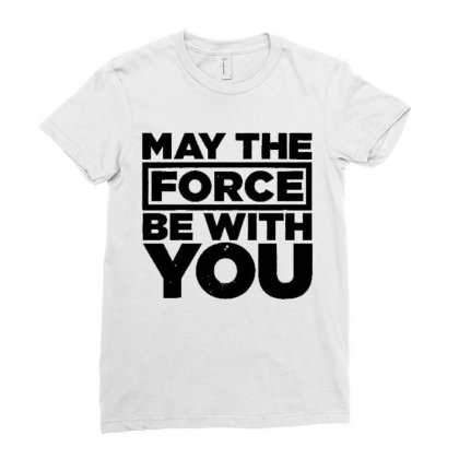 May The Force Be With You Ladies Fitted T-shirt Designed By Vanitty