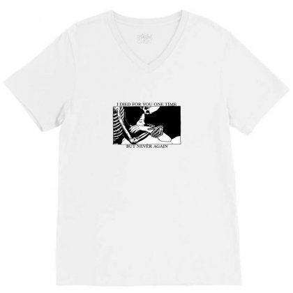 I Died For You One Time V-neck Tee Designed By Willo