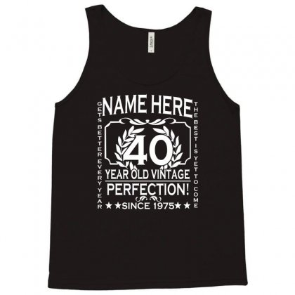 40th Birthday T Shirt Personalise With Name Age Year Ideal Birthday Gi Tank Top Designed By Acen9