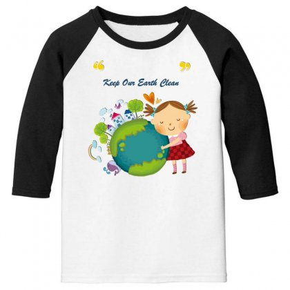 Keep Our Earth Clean Youth 3/4 Sleeve Designed By Perception