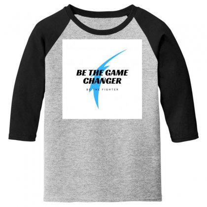 Be The Game Changer  Part-2 Youth 3/4 Sleeve Designed By Theharshit