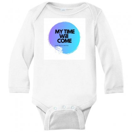 My Time Will Come Long Sleeve Baby Bodysuit Designed By Theharshit