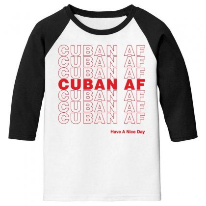 Cuban Af Have A Nice Day Youth 3/4 Sleeve Designed By Toweroflandrose