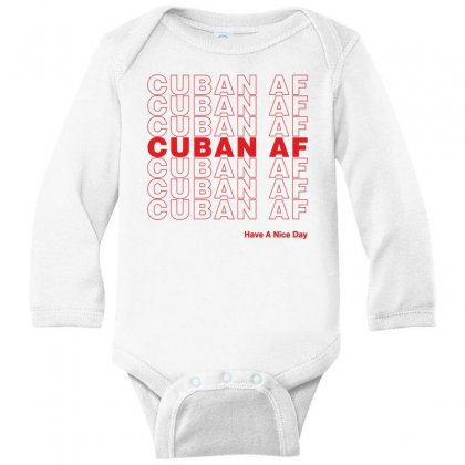 Cuban Af Have A Nice Day Long Sleeve Baby Bodysuit Designed By Toweroflandrose