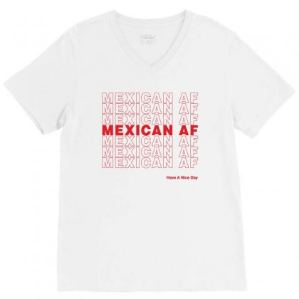 Mexican Af Have A Nice Day V-neck Tee Designed By Toweroflandrose