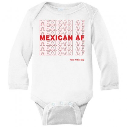 Mexican Af Have A Nice Day Long Sleeve Baby Bodysuit Designed By Toweroflandrose