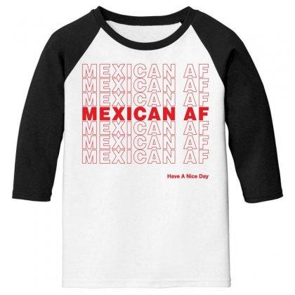 Mexican Af Have A Nice Day Youth 3/4 Sleeve Designed By Toweroflandrose