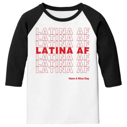 Latina Af Have A Nice Day Youth 3/4 Sleeve Designed By Toweroflandrose