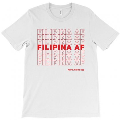 Filipina Af Have A Nice Day T-shirt Designed By Toweroflandrose