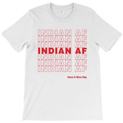 Indian Af Have A Nice Day T-shirt Designed By Toweroflandrose