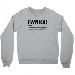 fathor for light Crewneck Sweatshirt | Artistshot