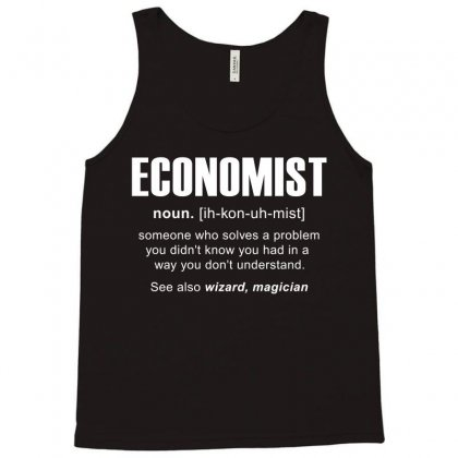 Economist Meaning Tshirt Tank Top Designed By Hung