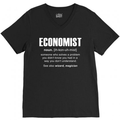 Economist Meaning Tshirt V-neck Tee Designed By Hung