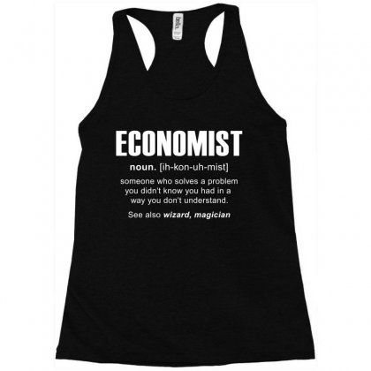 Economist Meaning Tshirt Racerback Tank Designed By Hung