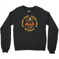 cobra kai   strike first   strike hard   no mercy Crewneck Sweatshirt | Artistshot