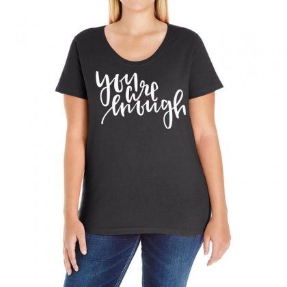 You Are Enough Ladies Curvy T-shirt Designed By Frizidan