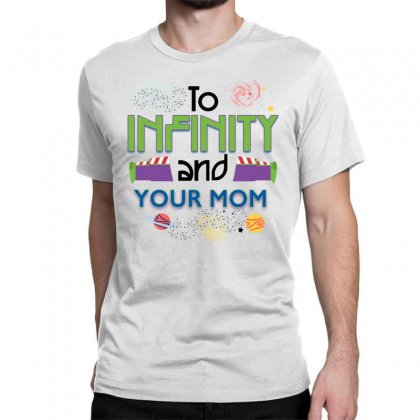 To Infinity And Your Mom For Light Classic T-shirt