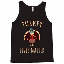 turkey lives matter tshirt Tank Top | Artistshot