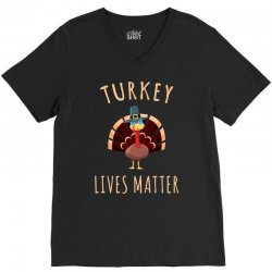 turkey lives matter tshirt V-Neck Tee | Artistshot