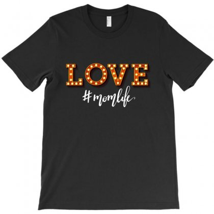 Love Momlife For White T-shirt Designed By Sengul