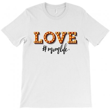 Love Momlife For Light T-shirt Designed By Sengul