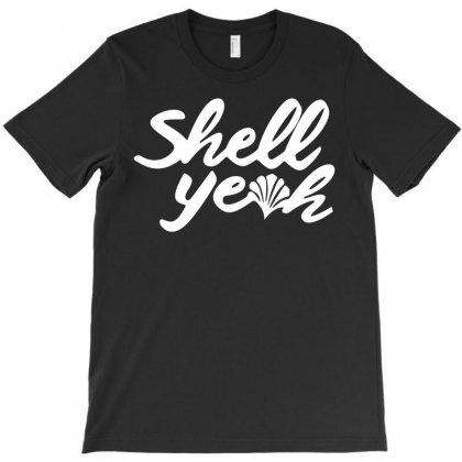 Shell Yeah T-shirt Designed By Silicaexil