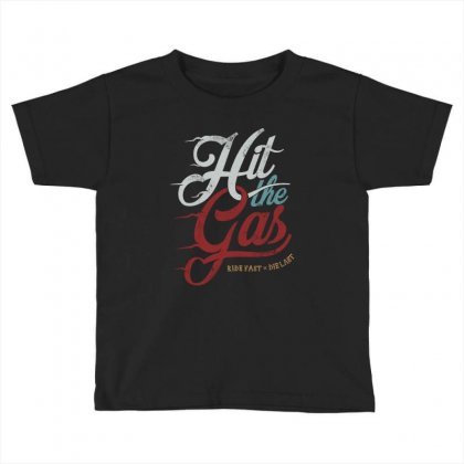 Hit The Gas Toddler T-shirt Designed By Frizidan